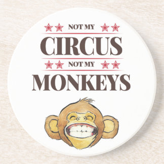 Not My Circus, Not My Monkeys Coaster