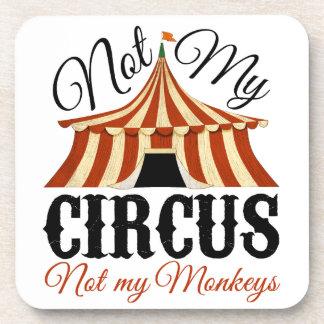 Not My Circus - Not My Monkeys Coaster