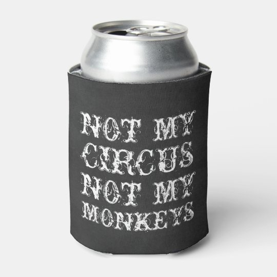 Not my circus not my monkeys funny Polish