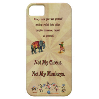 Not My Circus, Not My Monkeys iPhone 5 Cover