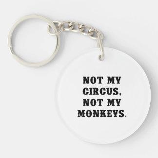 Not My Circus, Not My Monkeys Key Ring