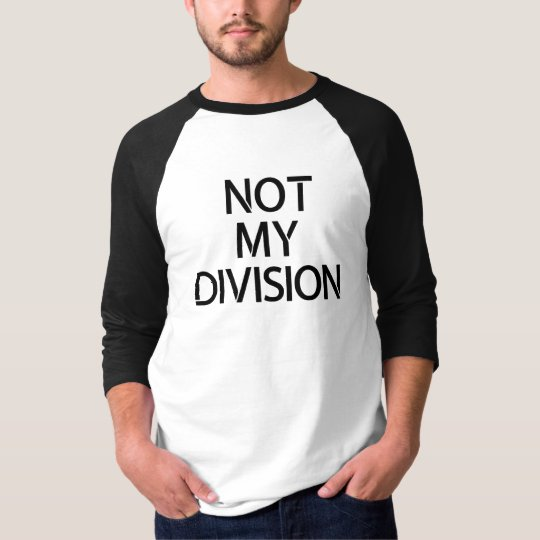 Not My Division Tee