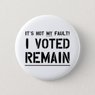 Not My Fault (Black on white) 6 Cm Round Badge