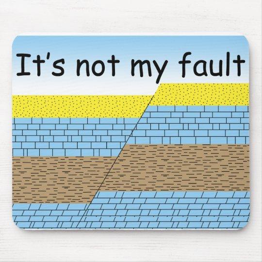 Not my fault mouse mat