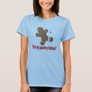 Not my gumdrop buttons! T-Shirt