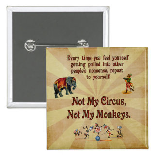 Not My Monkeys, Not My Circus 15 Cm Square Badge