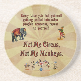 Not My Monkeys, Not My Circus Beverage Coasters