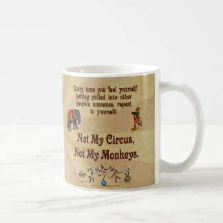 Not My Monkeys, Not My Circus Coffee Mug