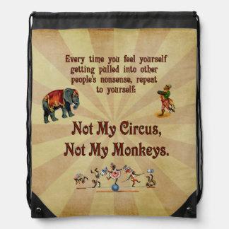 Not My Monkeys, Not My Circus Drawstring Bag