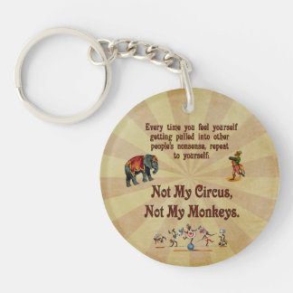 Not My Monkeys, Not My Circus Key Ring
