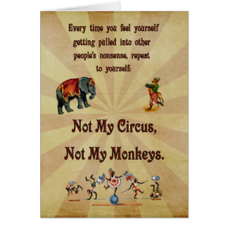 Not My Monkeys, Not My Circus Note Card