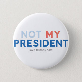 Not my President 6 Cm Round Badge
