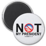 Not My President Refrigerator Magnet