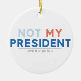 Not my President Round Ceramic Decoration