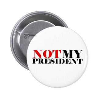 Not My President Standard, 2¼ Inch Round Button
