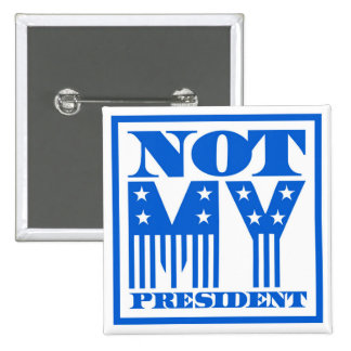 Not My President Stars and Stripes Blue 15 Cm Square Badge