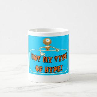 Not my type of hype coffee mug