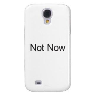 Not Now ai Samsung Galaxy S4 Cases