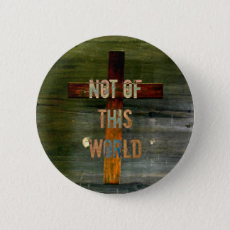 """Not of This World"" Custom Christian 6 Cm Round Badge"