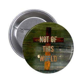 """Not of This World"" Custom Christian 6 Cm Round Badge"
