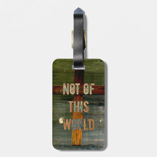 """Not of This World"" Custom Christian Luggage Tag"