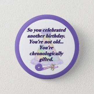 Not Old Birthday 6 Cm Round Badge