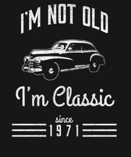 Not Old Classic Car 47th Birthday Gift T Shirt