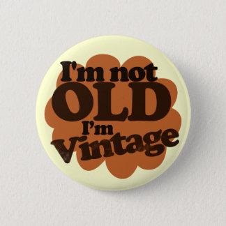 Not Old just Vintage 6 Cm Round Badge