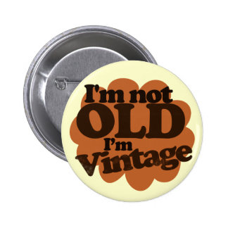 Not Old just Vintage 6 Cm Round Badge