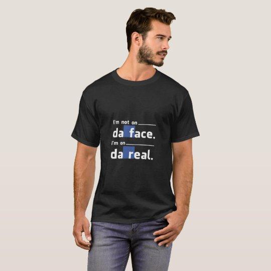 Not On Da Face T-Shirt
