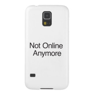 Not Online Anymore Galaxy S5 Cases