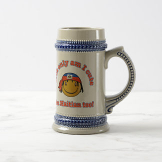 Not only am I cute I'm Haitian too! Beer Stein