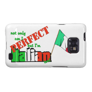 Not Only Am I Perfect But I'm Italian Too! Galaxy S2 Covers