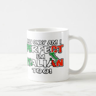 Not Only Am I Perfect... Coffee Mug