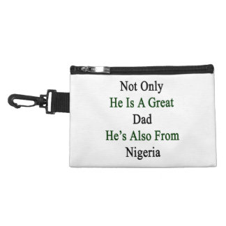 Not Only He Is A Great Dad He's Also From Nigeria. Accessories Bag