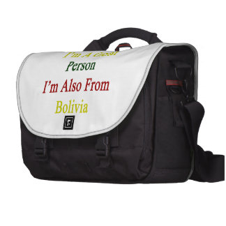 Not Only I'm A Great Person I'm Also From Bolivia. Commuter Bag