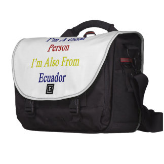 Not Only I'm A Great Person I'm Also From Ecuador. Laptop Shoulder Bag