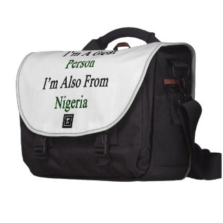 Not Only I'm A Great Person I'm Also From Nigeria. Laptop Bag