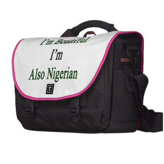 Not Only I'm Beautiful I'm Also Nigerian Bag For Laptop