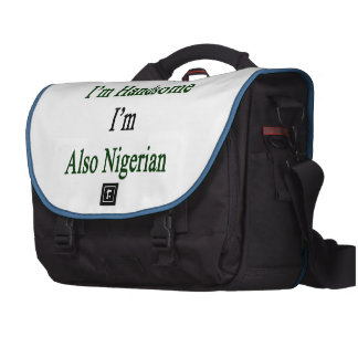 Not Only I'm Handsome I'm Also Nigerian Commuter Bags