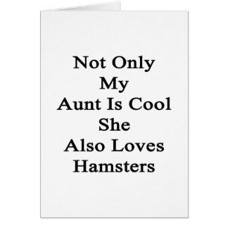 Not Only My Aunt Is Cool She Also Loves Hamsters Note Card