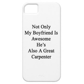 Not Only My Boyfriend Is Awesome He's Also A Great iPhone 5 Case