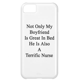Not Only My Boyfriend Is Great In Bed He Is Also A iPhone 5C Covers