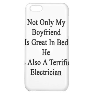 Not Only My Boyfriend Is Great In Bed He Is Also A Cover For iPhone 5C