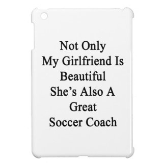 Not Only My Girlfriend Is Beautiful She's Also A G iPad Mini Covers