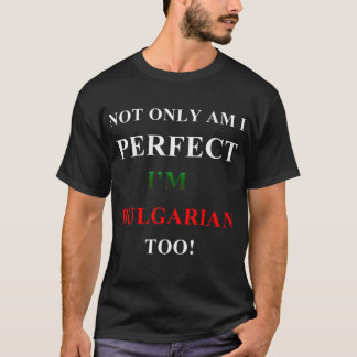 Not only perfect, bulgarian T-Shirt