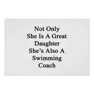 Not Only She Is A Great Daughter She's Also A Swim Poster