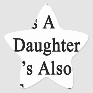 Not Only She Is A Great Daughter She's Also An Eng Star Sticker