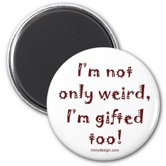 Not Only Weird Magnet