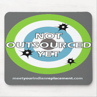 Not Outsourced Yet Mousepad